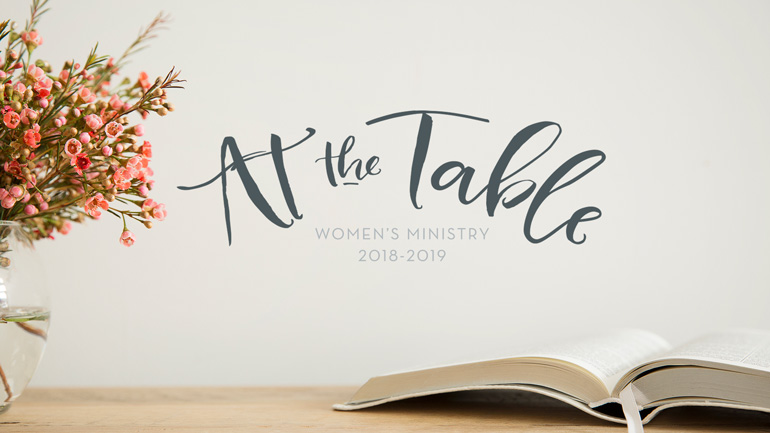 At The Table - Women's Ministries 2018