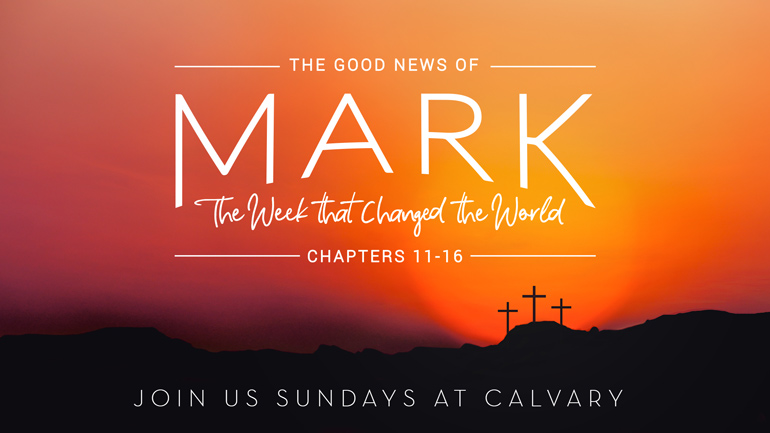 Mark 11-16: The Week That Changed the World